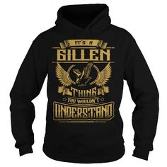 Cool GILLEN GILLENYEAR GILLENBIRTHDAY GILLENHOODIE GILLENNAME GILLENHOODIES  TSHIRT FOR YOU T-Shirts