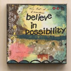 inspirational wall decor by Kelly Rae Roberts - Believe in Possibility