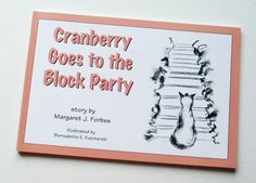 """Cranberry Goes to the Block Party"", Illustrations, Design and Printing"