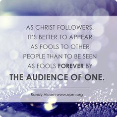 King Jesus, Jesus Is Lord, Randy Alcorn, Set Apart, Making Excuses, Christian Quotes, The Fool, Gods Love, Other People