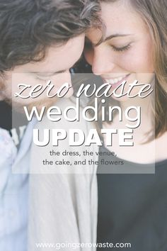 Planning a zero waste wedding? Read my wedding update on what I've decided for the venue, the flowers, even a zero waste cake! www.goingzerowaste.com