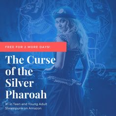 The Curse of the Silver Pharaoh (Verity Fitzroy and the Ministry Seven Book Ya Books, Free Books, 2 More Days, Book 1, Short Stories, Ministry, Kindle, Steampunk, Novels