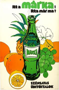 commercial for the Márka fizzy drink, the 'Fanta' of communist Hungary. Pop Art Posters, Illustrations And Posters, Pop Art Movement, Retro Ads, Hungary, Illustrators, Advertising, Alcohol, Marvel