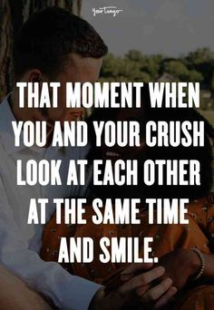 """That moment when you and your crush look at each other at the same time and smile."" — Unknown #catchingfeelings #quotes #lovequotes Follow us on Pinterest: www.pinterest.com/yourtango"