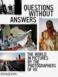 Questions Without Answers --  The World in Pictures by the Photographers of VII