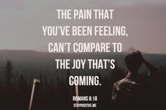amen, remember this, being compared, bible scriptures, joy verses, roman 818, beauty for ashes, love is hope, quot