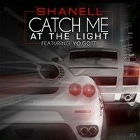 Shanell (shanell_snl) ft Yo Gotti - Catch Me At The Light by TBRPriority on SoundCloud