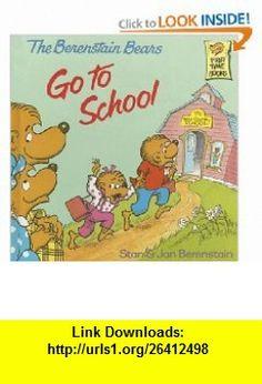 The Berenstain Bears Go to School (9780394937366) Stan Berenstain, Jan Berenstain , ISBN-10: 0394937368  , ISBN-13: 978-0394937366 ,  , tutorials , pdf , ebook , torrent , downloads , rapidshare , filesonic , hotfile , megaupload , fileserve