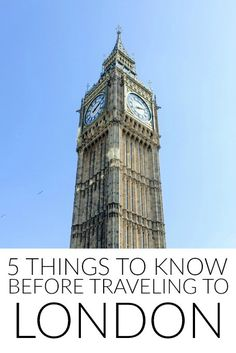 5 Things to Know Before Traveling to London - The Sweetest Way