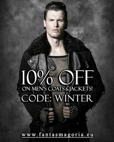 "10% off on all men's coats&jackets! Discount code: winter Discount is valid on any item from Men's Jackets & Coats section here: http://www.fantasmagoria.eu/mens-clothes/male-coats-jackets Offer is valid until 10th of March 2014. Write ""winter"" in the special discount coupon code field on checkout, and press APPLY - the 10% discount will be calculated!  Info on how to use discount codes is here: http://www.fantasmagoria.eu/help-faq/how-to-use-discount"