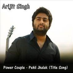 Power Couple - Pehli Jhalak -Arijit Singh (2015) Mp3 Songs Download