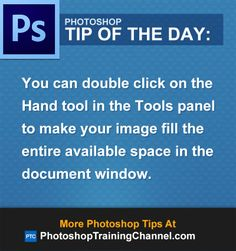 You can double click on the Hand tool in the Tools panel to make your image fill…