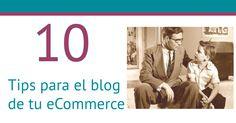 10 tips para el blog de tu eCommerce Social Media y Más