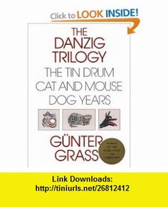 Danzig Trilogy The Tin Drum, Cat and Mouse, Dog Years (9780151238163) Gunter Grass , ISBN-10: 0151238162  , ISBN-13: 978-0151238163 ,  , tutorials , pdf , ebook , torrent , downloads , rapidshare , filesonic , hotfile , megaupload , fileserve