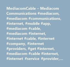 MediacomCable – Mediacom Communications #mediacom, #mediacom #communications, #internet, #mobile #app, #mediacom #cable, #mediacom #internet, #internet #cable, #internet #company, #internet #providers, #get #internet, #mediacom #cable #internet, #internet #service #provider, #home #internet, #internet #service #providers, #internet #carriers, #high #speed #internet, #cheap #internet #service #providers, #internet #services #providers, #internet #service, #home #internet #service #providers…