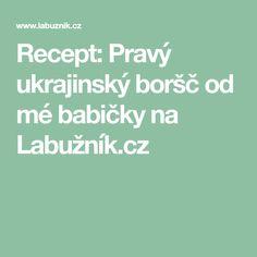Recept: Pravý ukrajinský boršč od mé babičky na Labužník.cz