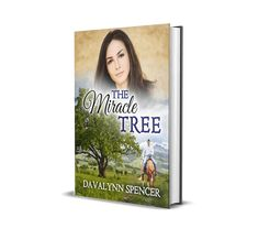 The Miracle Tree: A Novel by Davalynn Spencer