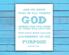 Romans And we know that in all things God by Romans 8 28, Printable Bible Verses, Have A Blessed Day, Bible Art, Love Him, All Things, It Works, Printables, God