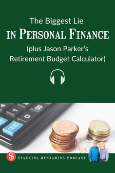 The Biggest Lie in Personal Finance (plus Jason Parker's Retirement Budget Calculator) Retirement Budget, Star Cast, Do You Believe, Deceit, On Today, Big Time, Passive Income, Personal Finance