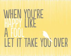 One Republic-Good Life.  Words to live by!