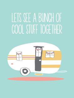 Lets See Really Cool Stuff Together Airstream Art Art Print by yellowheartart Caravan Vintage, Vintage Trailers, Vintage Travel, Vintage Campers, Vintage Rv, Camper Life, Camper Van, Rv Life, Diy Camper