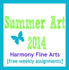 Harmony Fine Arts Summer Art 2014- weekly Picasso assignments and art slideshow starting July 1, 2014.