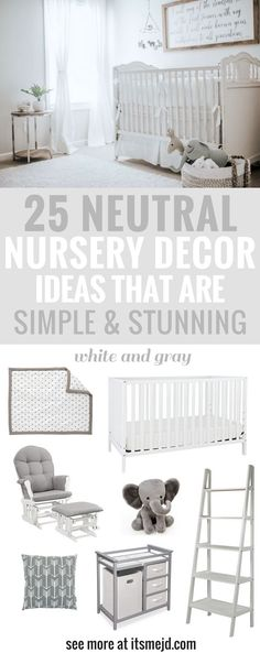 Neutral Nursery Decor Ideas That Are Simple Yet Stunning. The color Gray and white are great for any baby gender.