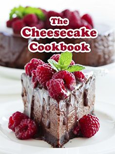 The Cheesecake Cookbook: Top 50 Most Delicious Cheesecake Recipes (Recipe Top 50's Book 108)