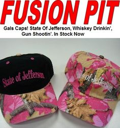 FUSION PIT Gals Caps! State Of Jefferson, Whiskey Drinkin', Gun Shootin'. In Stock Now