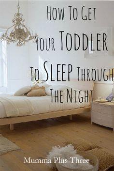 How To Get Your Toddler To Sleep Through The Night - Mumma Plus Three