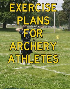 Exercise Plans for Archery Athletes hypergo #Archery #sports best wipes for sports Go to hypergo.com