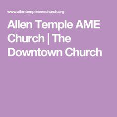 Allen Temple AME Church | The Downtown Church
