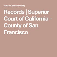 Records | Superior Court of California - County of San Francisco Adoption Records, San Francisco Tours, Gender Change, Superior Court, Vital Records, Court Records, Family Court, Criminal Record, Birth And Death