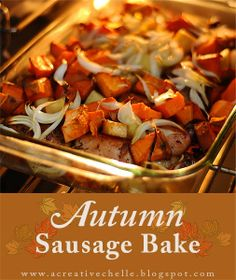 A Creative Chelle: Autumn Sausage Bake