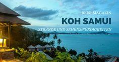Alle Informationen zu Koh Samui Thailand: Reisemagazin mit Überblick über alle Orte, Strände, Sehenswürdigkeiten sowie das Nachtleben auf Koh Samui Thailand