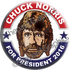 """CHUCK NORRIS FOR PRESIDENT! 2016 CAMPAIGN BUTTON PIN Badge 2.25"""" Gag Joke Funny!"""