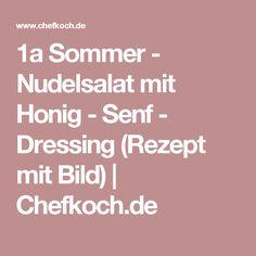 1a Sommer - Nudelsalat mit Honig - Senf - Dressing (Rezept mit Bild) | Chefkoch.de