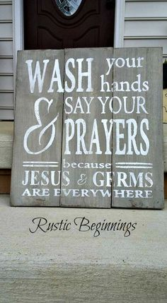Wash your hands and say your prayers because Jesus and germs are everywhere, Religious signs, Rustic Bathroom sign, Rustic Childrens sign