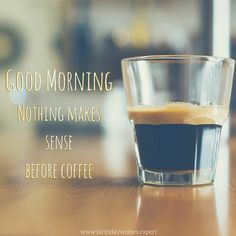 Time to Start the Day: Good Morning Images Good Morning Kisses, Good Morning Good Night, Good Morning Images, Espresso Coffee, Best Coffee, Italian Espresso, Best Espresso Machine, Coffee Varieties, Popular Drinks