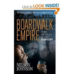 Boardwalk Empire: The Birth, High Times, and Corruption of Atlantic City by Nelson Johnson, book that inspired HBO series