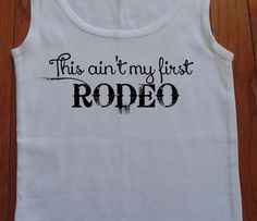 This Ain't My First Rodeo Country Shirt Ribbed Tank Top Country Tank FREE SHIPPING to U.S. by SouthernCharme on Etsy https://www.etsy.com/listing/199930818/this-aint-my-first-rodeo-country-shirt
