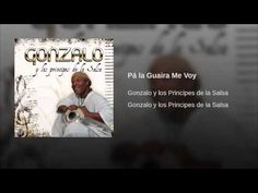"""""""Pá la Guaira Me Voy""""  - GONZALO Y LOS PRINCIPES DE LA SALSA"""