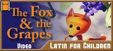 Latin videos: The Fox and the Grapes
