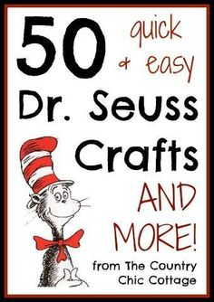 50 Dr. Seuss Crafts -- quick and easy! ~ * THE COUNTRY CHIC COTTAGE (DIY, Home Decor, Crafts, Farmhouse)