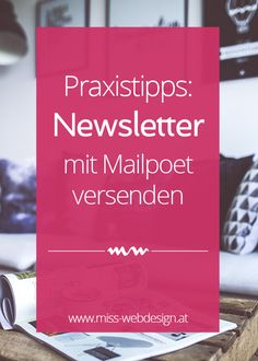 Wordpress Praxistipps: Newsletter Versand mit Mailpoet #wordpress #newsletter #mailpoet | miss-webdesign.at