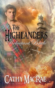 The Highlander's Reluctant Bride (The Highlander's Bride Book by Cathy MacRae Historical Romance Books, Romance Authors, Books To Read, My Books, Highlanders, Bride Book, Page Turner, Book 1, Book Worms