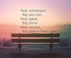Kiedy potrzebujesz to Bóg wie o tym. Pozwól mu działać w twoim życiu. Weekend Humor, Adorable Quotes, Soul Quotes, God Loves You, Quotes About God, Inspirational Thoughts, God Is Good, Gods Love, Motto
