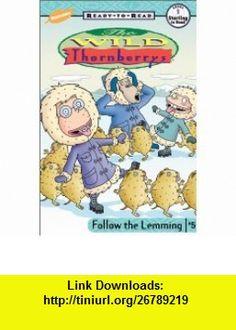 Follow the Lemming (9780689835995) Kiki Thorpe, Robert Roper , ISBN-10: 068983599X  , ISBN-13: 978-0689835995 ,  , tutorials , pdf , ebook , torrent , downloads , rapidshare , filesonic , hotfile , megaupload , fileserve