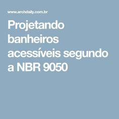 Projetando banheiros acessíveis segundo a NBR 9050