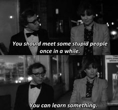 The Best Movie Lines. The Best Lines From The Movies We Love. Diane Keaton, Tv Show Quotes, Film Quotes, Woody Allen Quotes, Cinema Quotes, Best Movie Lines, Film Inspiration, Stupid People, Film Stills